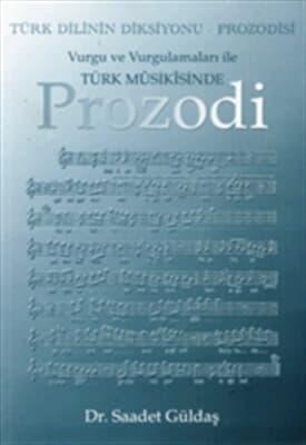 Türk dilinin diksiyonu-prozodisi - vurgu ve vurgulamaları ile Türk mûsikı̂sinde prozodi